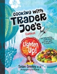 Cooking With Trader Joe's Lighten Up