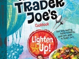 Cooking with Trader Joe's Cookbook: Lighten Up